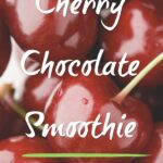 Cherry Chocolate Smoothie Recipe