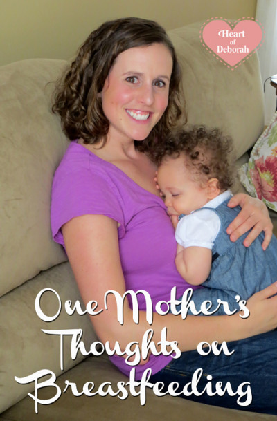 One mother's thoughts on breastfeeding, motherhood, and pregnancy. Heart of Deborah