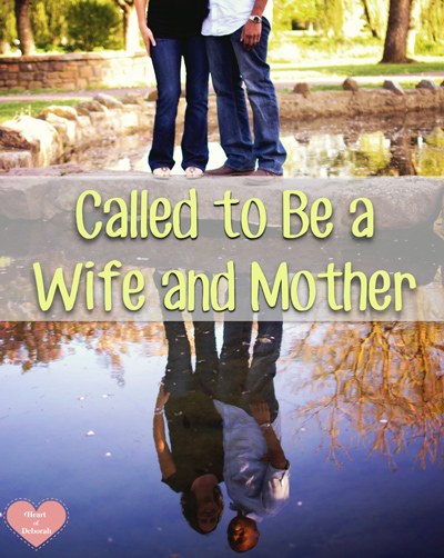 called to be a wife and mother, thoughts from a stay at home mom