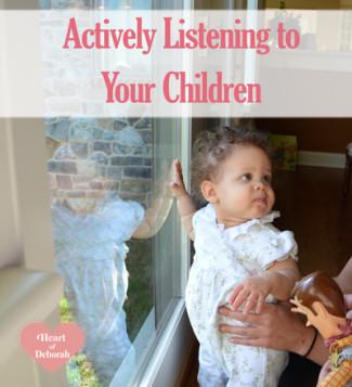 good listening skills, actively listening to your children