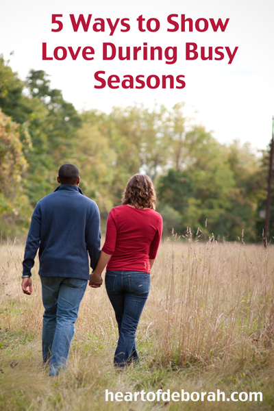 5 easy and practical ways to show love to your friends, kids and spouse during the busy seasons of life.