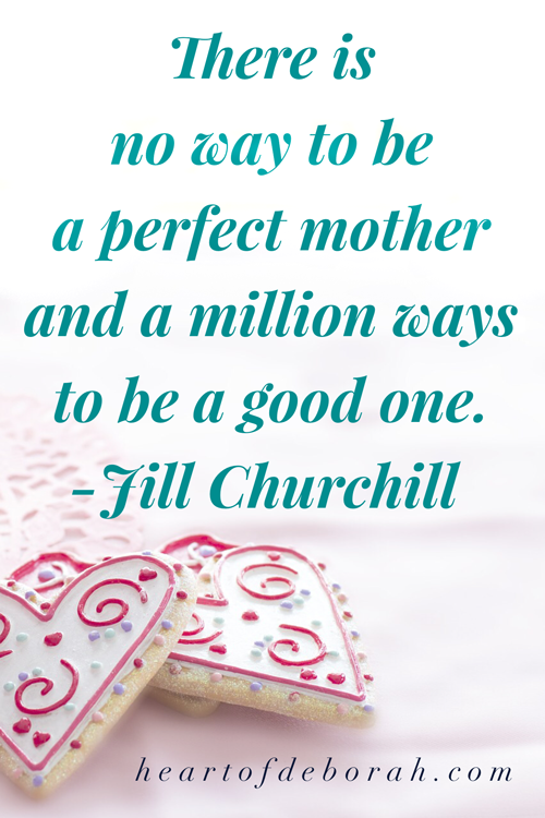 There is no way to be a perfect mother and a million ways to be a good one. Jill Churchill #mothersday #motherhood