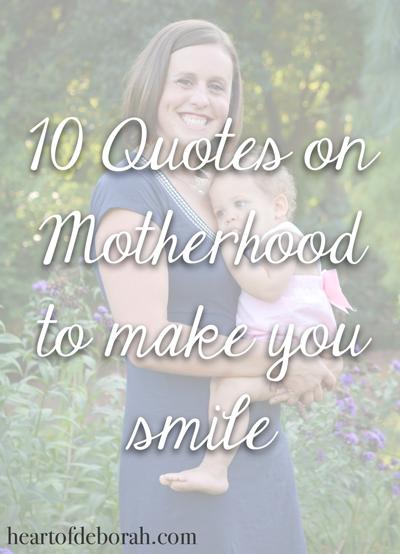 10 Quotes on Motherhood to Encourage You and Make You Smile