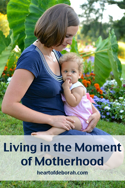 living in the moment of motherhood