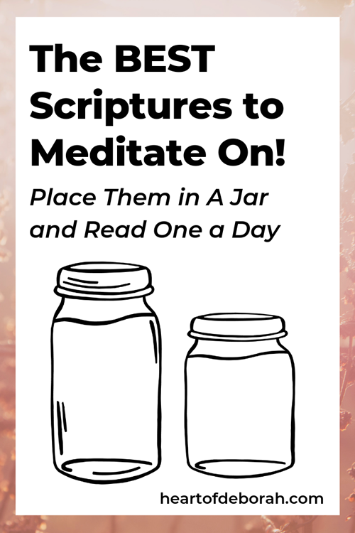 Here are 15 encouraging scriptures to meditate on daily. Include them in your blessings jar to remind you of God's promises!