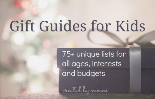 75+ Unique Lists and Gift Guides for Kids