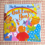 Berenstain Bears God Loves You