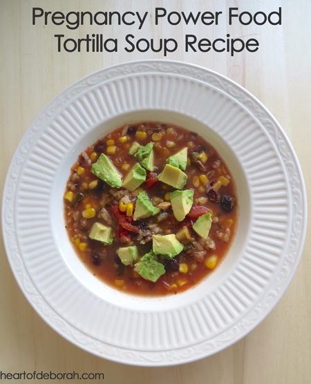 Tortilla soup recipe your whole family will love. It is nutritious, delicious and a quick one pot meal. Get your recommended folate with this pregnancy power food.