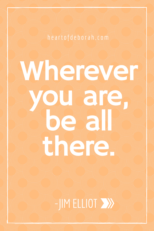Quotes on Living in the Moment: Wherever you are, be all there. Jim Elliot