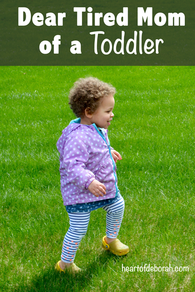 A letter to mothers with toddlers. Don't give up tired mom, it will get better. Encouraging words for motherhood.