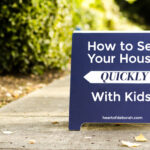 Tips For Selling Your House With Kids