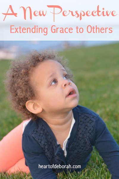 Seeing others in a new light. Extending grace to others, even your tantruming toddler can be life changing. Heart of Deborah