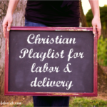 Christian Playlist for Labor & Delivery