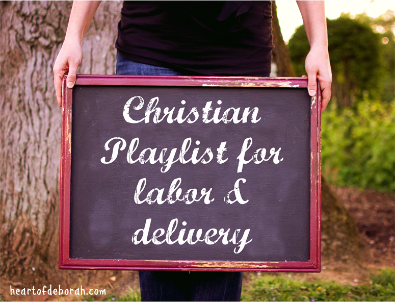 Christian Playlist for Labor and Delivery