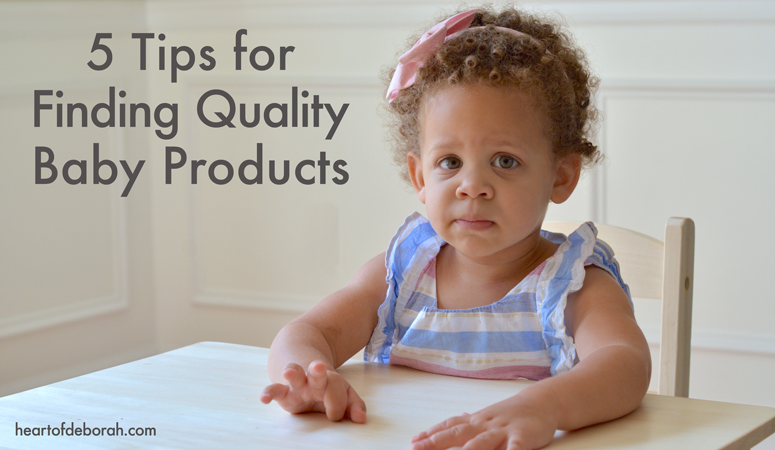 5 Tips for Finding and Purchasing Quality Baby Products and Newborn Essentials. Heart of Deborah