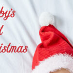 7 Brilliant Ways to Celebrate Baby's First Christmas!