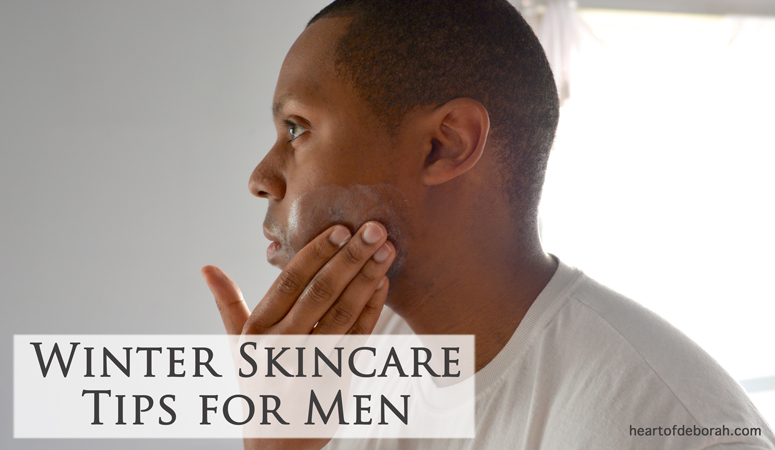 Winter Skincare Tips for Men Using Organic Beauty Products. Heart of Deborah