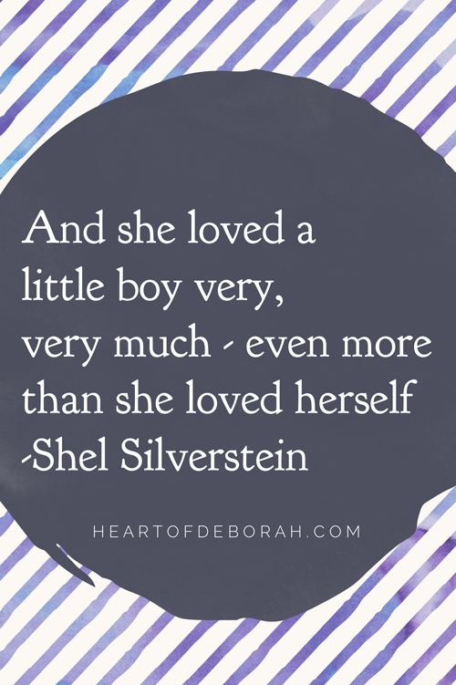 And she loved a little boy very, very much - even more than she loved herself. Shel Silverstein Quote