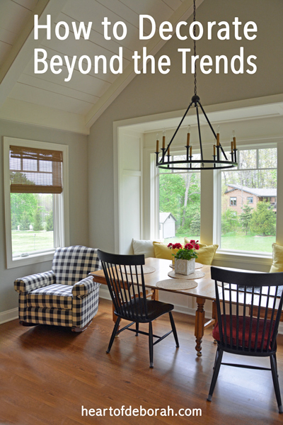 I've found I am happiest with my home when I am surrounded with things I love. Today I'm sharing how I decorate beyond the trends.