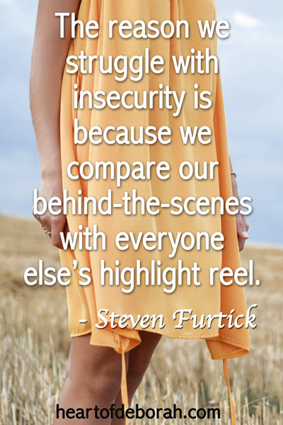 Steven Furtick Quote: The reason we struggle with insecurity is because we compare our behind-the-scenes with everyone else's highlight reel.