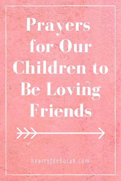 5 specific prayers for true friendship in our childrens lives as a mother the one thing i know is that prayer for our children makes altavistaventures Images