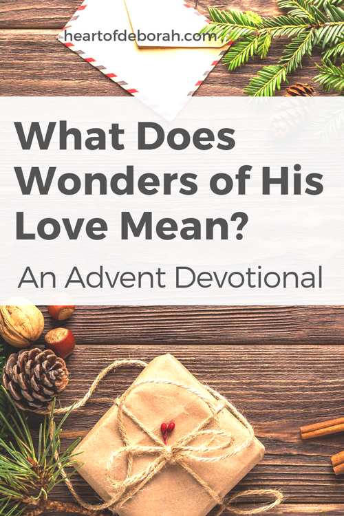 It's the most wonderful time of the year and this year for advent I am looking at my favorite Christmas carols to learn more about the wonders of His love.