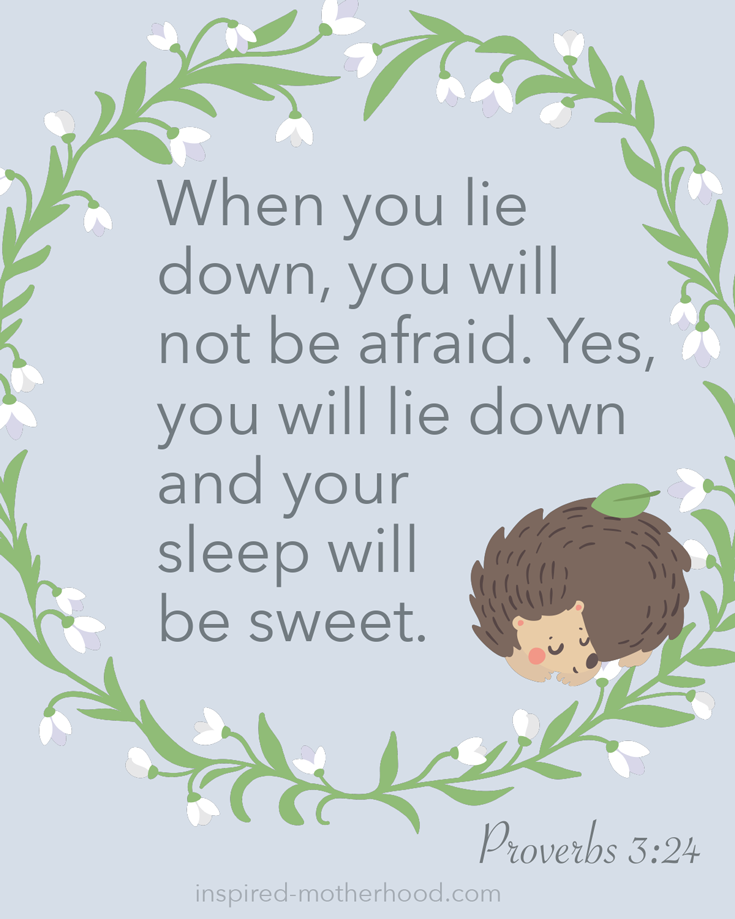 When you lie down, you will not be afraid. Yes, you will lie down and your sleep will be sweet. Proverbs 3:24 (NKJV) FREE scripture cards for kids!