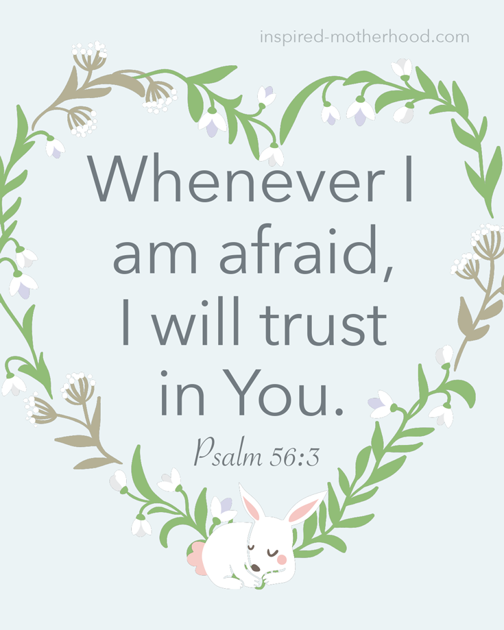 Whenever I am afraid, I will trust in You. Psalm 56:3 FREE Scripture Cards for Kids! Use these as prayers against bad dreams.
