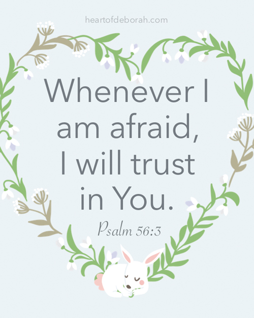 Whenever I am afraid, I will trust in You. Psalm 56:3 FREE Scripture Cards for Kids!