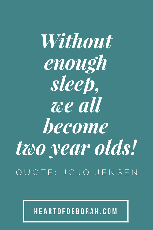 Without enough sleep, we all become like two year olds. Quote: JoJo Jensen #quote #motherhood #sleeptraining