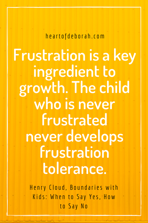 """Frustration is a key ingredient to growth. The child who is never frustrated never develops frustration tolerance."" Henry Cloud, Boundaries with Kids: When to Say Yes, How to Say No #parenting #christianparenting #boundarieswithkids"