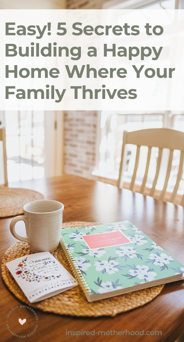 A psychologist gives you 5 ways to build an atmosphere of love and peace in your home. A place where your family thrives and your kids want to come home to!