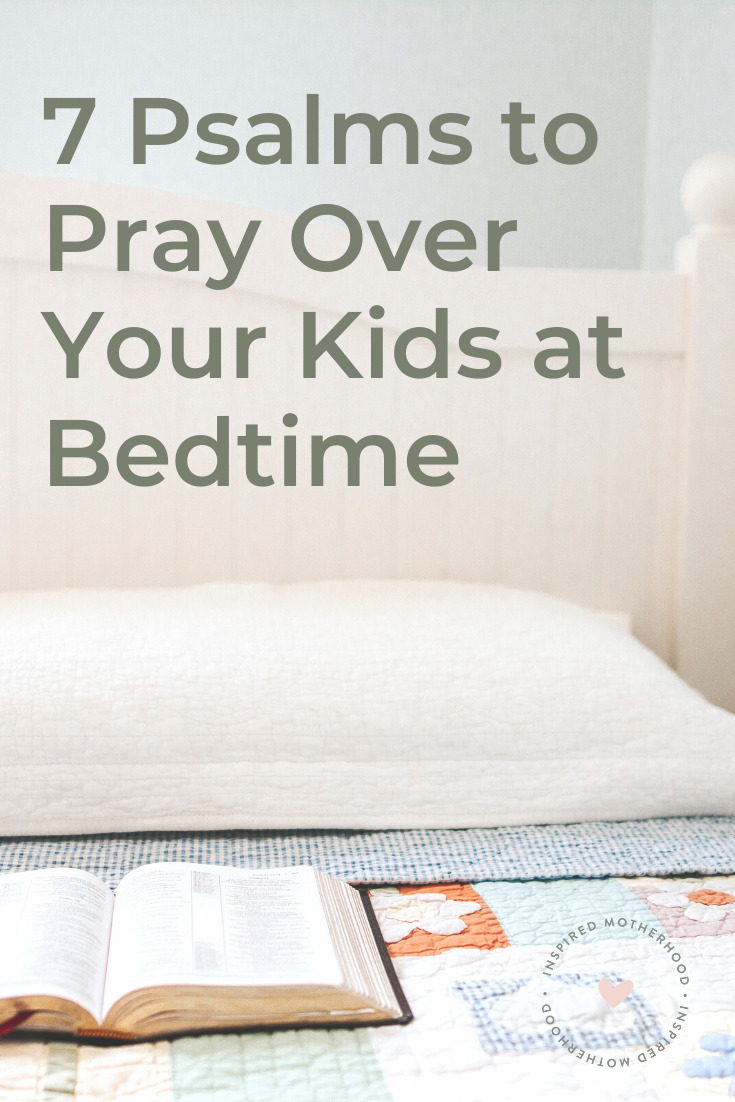 These are great prayers to pray for your kids before bed! Learn how to pray 7 powerful psalms over your kids! What a blessing before bedtime.