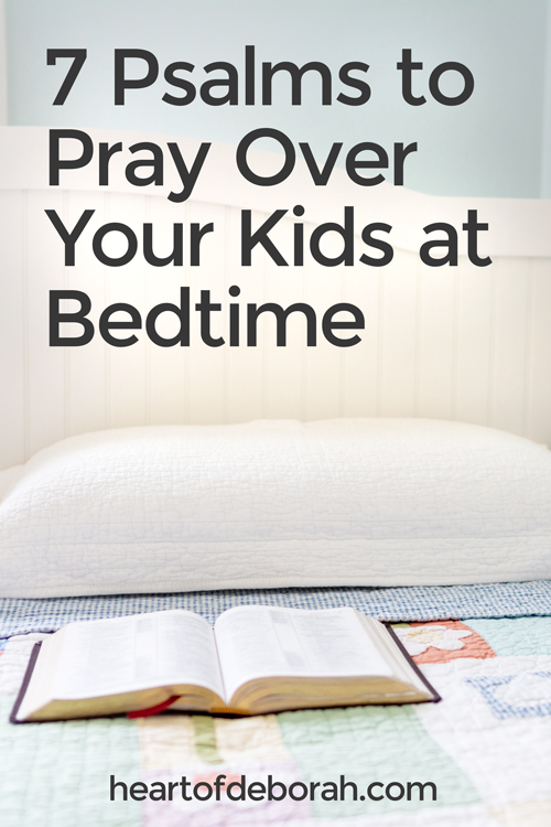 These are great prayers to pray for your kids before bed! Learn how to pray 7 powerful psalms over your kids! What a blessing before bedtime. #prayer #scripture #christianparenting