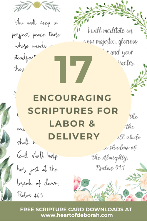 Use these 17 encouraging scriptures for labor and delivery! Pray these verses about giving birth and rest in God's promises. Free scripture cards at the end of the post to download!