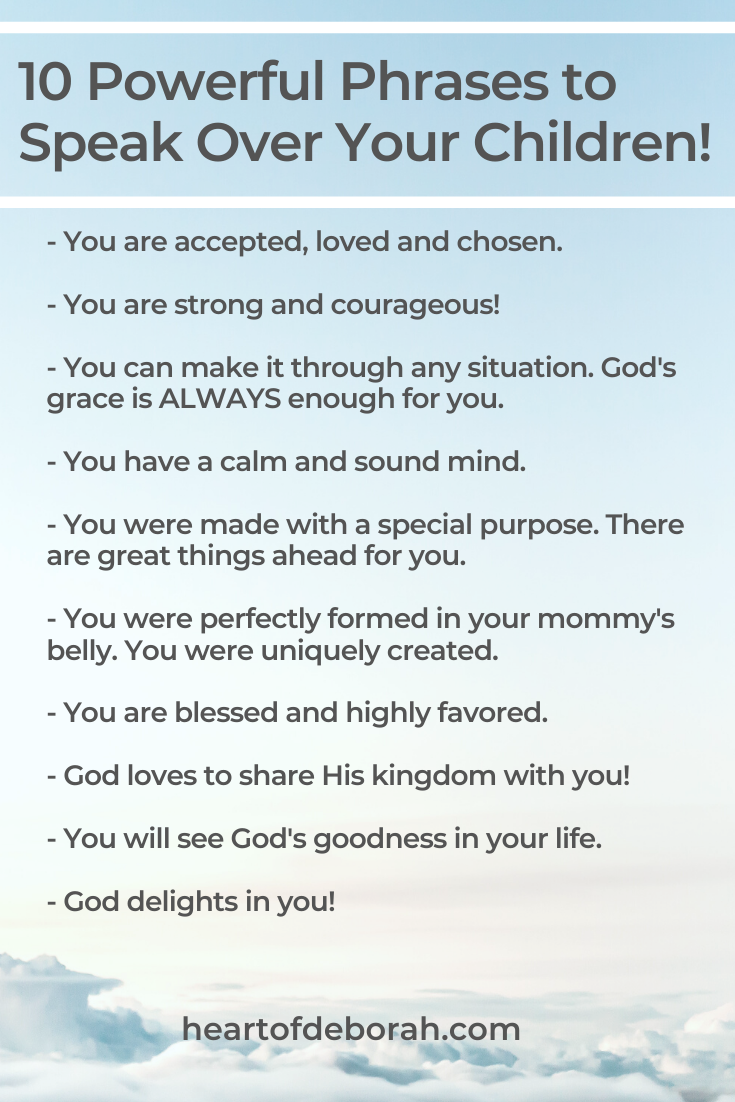 Use scripture to speak life over your child! Here are 10 powerful phrases to speak blessings over your kids on a daily basis.