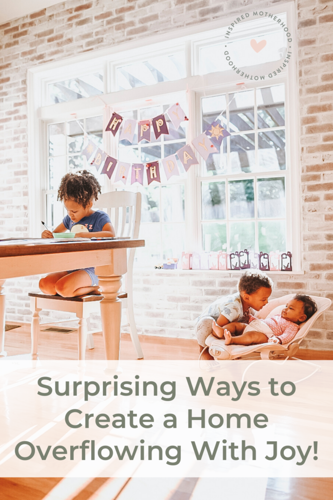 How to completely change the atmosphere of your home! Fill your home with love, peace, joy. How to create a home overflowing with joy that your kids want to come home to.