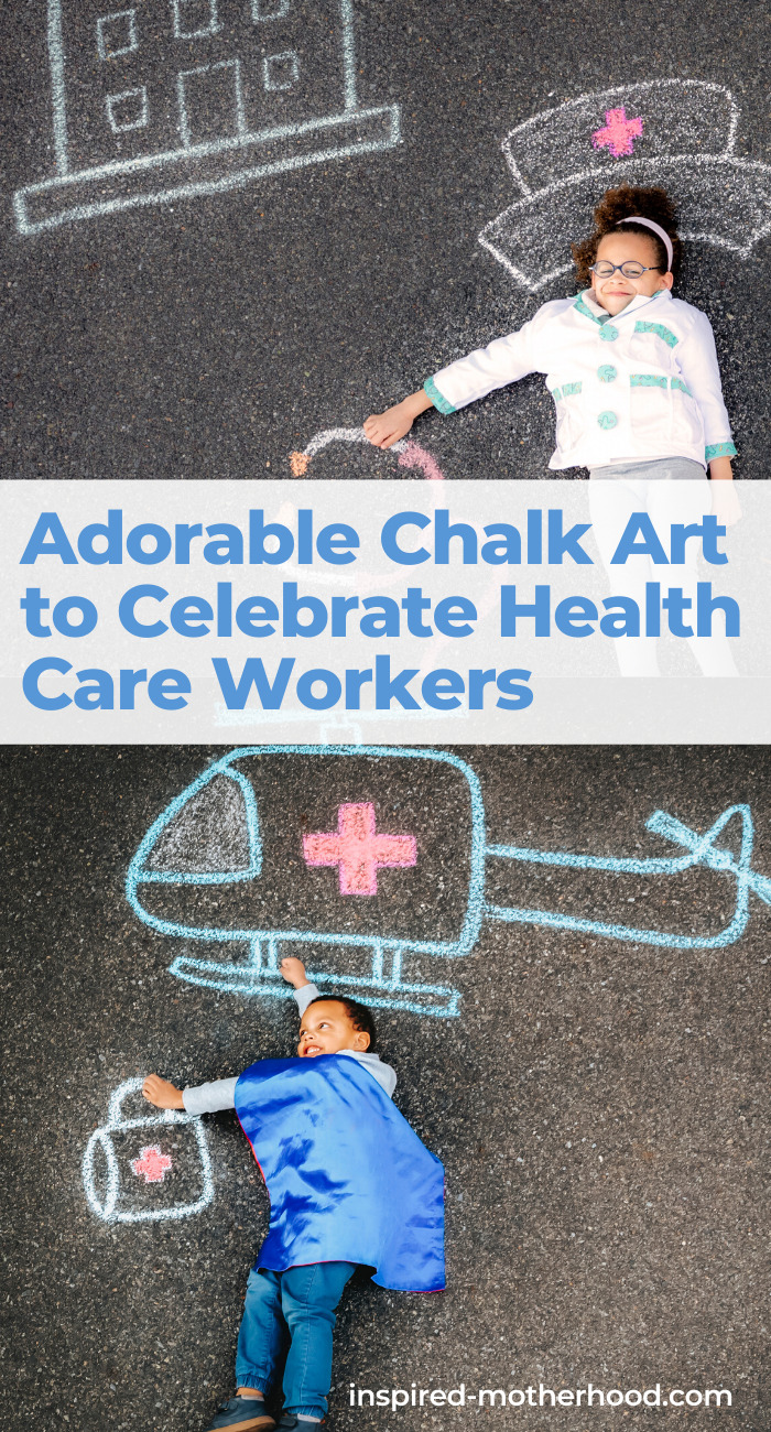 Send messages of love and support to your favorite health care workers with chalk art.