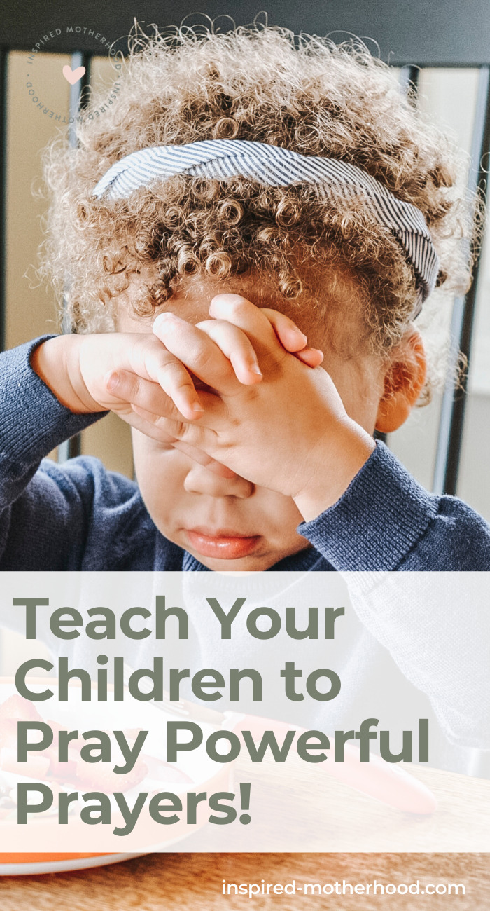It's never too early to learn how to pray. Parents you can find 4 easy steps to teach your children to pray powerful prayers.