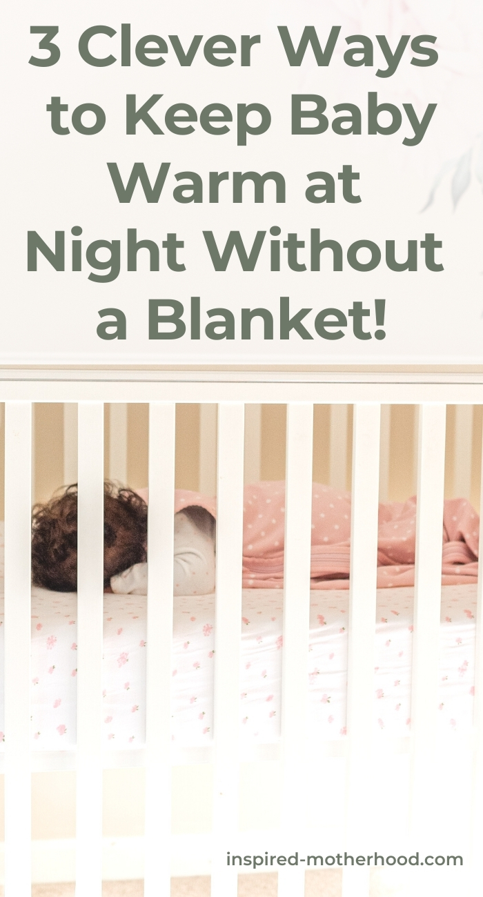 Not sure how to keep your baby warm at night in the winter? You don't need to use blankets! Here are 3 ways to keep your baby the right temperature sleeping at night.